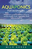 Aquaponics for beginners: A beginners guide to...