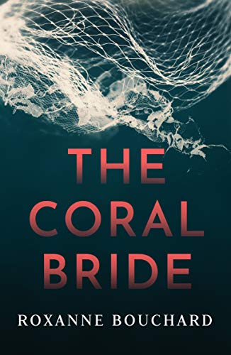 The Coral Bride (Detective Moralès) by [Roxanne Bouchard, David Warriner]