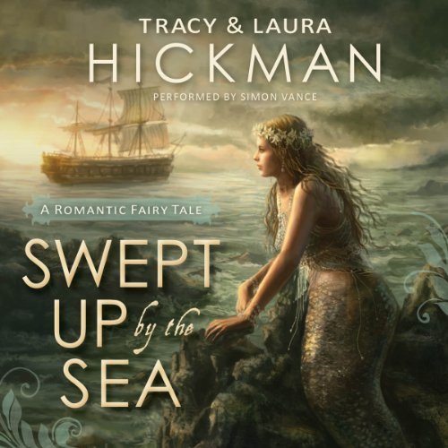 Swept Up by the Sea     A Romantic Fairy Tale              By:                                                                                                                                 Tracy Hickman,                                                                                        Laura Hickman                               Narrated by:                                                                                                                                 Simon Vance                      Length: 6 hrs and 54 mins     Not rated yet     Overall 0.0