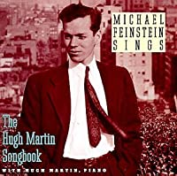 Michael Feinstein Sings the Hugh Martin Songbook