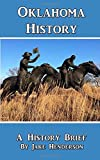 History Brief: Oklahoma History: A Condensed History of the Sooner State (Volume 2)