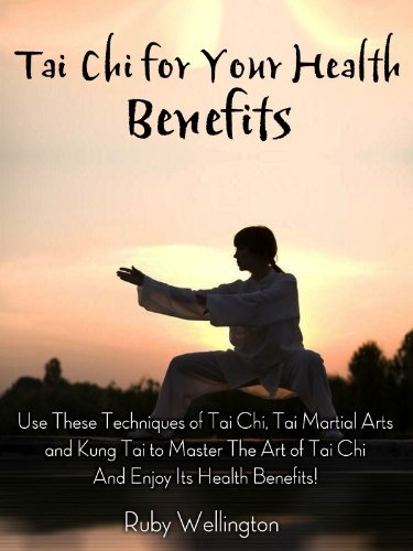 Tai Chi for Your Health Benefits