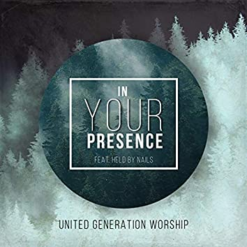 In Your Presence (feat. Held by Nails)