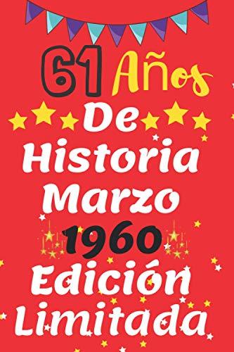 61 Años De Historia Marzo 1960 Edición Limitada: Feliz 61 cumpleaños Ideas de regalos de 61 años para papá, abuela, hijo, hombres, tío, padre, cumpleaños de mamá 2021, alternativa de tarjeta divertid