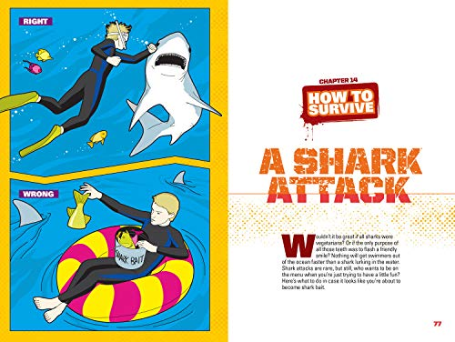 How to Survive Anything: Shark Attack, Quicksand, Embarassing Parents, Pop Quizzes, and Other Perilous Situations (National Geographic Kids): Shark ... Pop Quizzes, and Other Perilous Situations