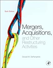 Mergers, Acquisitions, and Other Restructuring Activities: An Integrated Approach to Process, Tools, Cases, and Solutions