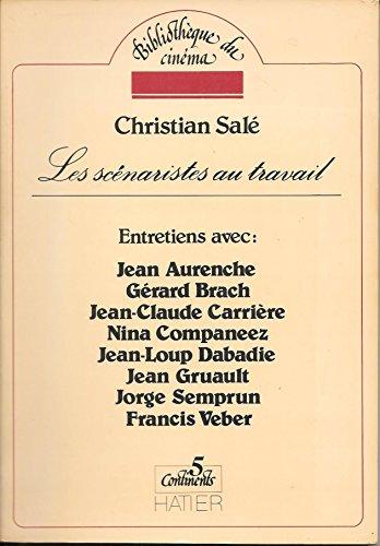 LES SCENARISTES AU TRAVAIL.ENTRETIENS AVEC : JEAN AURENCHE.GERARD BRACH.JEAN-CLAUDE CARRIERE.NINA COMPANEEZ.JEAN-LOUP DABADIE.JEAN GRUAULT.JORGE SEMPRUN.FRANCIS WEBER