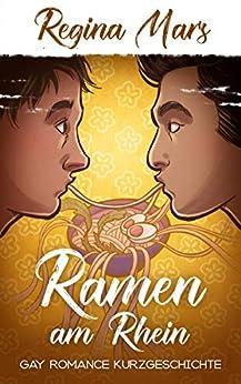 Ramen am Rhein: Gay Romance Kurzgeschichte (German Edition) by [Regina Mars]