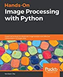 Hands-On Image Processing with Python: Expert techniques for advanced image analysis and effective interpretation of image data (English Edition)