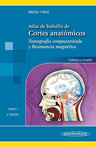 Atlas de bolsillo de cortes anatomicos: Tomografía computarizada y resonancia magnética: cabeza y cuello