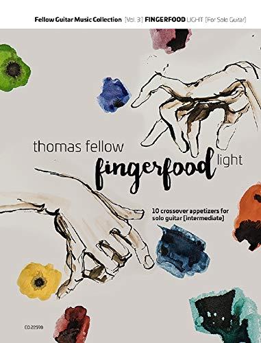 Fingerfood light: 10 crossover appetizers for solo guitar. Gitarre (Noten & Tabulatur). Spielbuch. (Fellow Guitar Music Collection)
