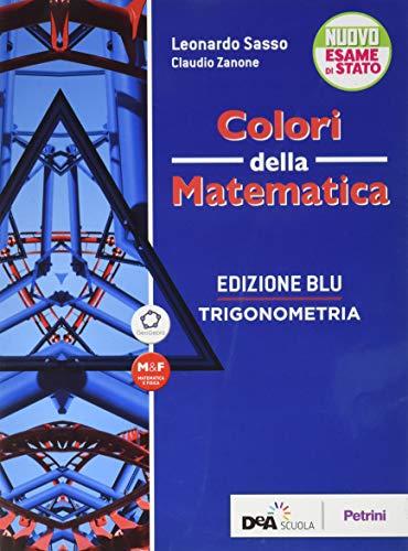 Colori della matematica. Trigonometria. Ediz. blu. Per le Scuole superiori. Con e-book. Con espansione online