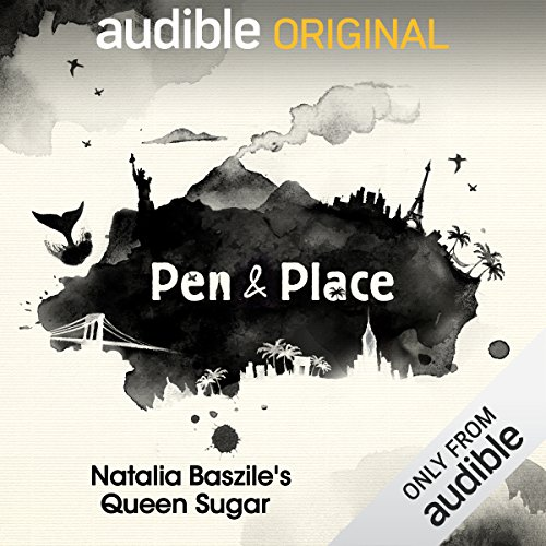 Ep. 6: Natalie Baszile's Queen Sugar (Pen and Place) audiobook cover art