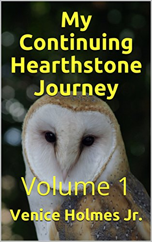 My Continuing Hearthstone Journey: Volume 1 (English Edition)