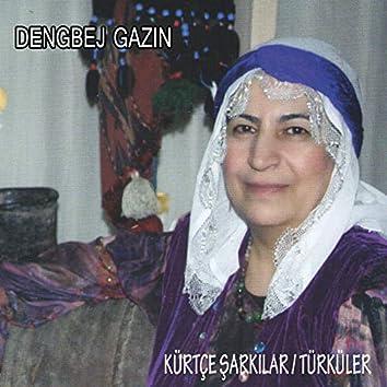 Kürtçe Şarkılar / Türküler