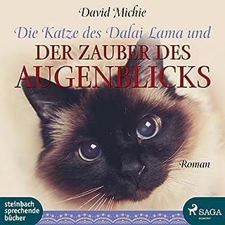 Die Katze des Dalai Lama und der Zauber des Augenblicks                   Autor:                                                                                                                                 David Michie                               Sprecher:                                                                                                                                 Beate Rysopp                      Spieldauer: 6 Std. und 29 Min.     128 Bewertungen     Gesamt 4,6