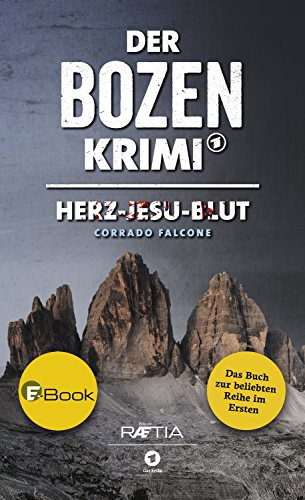 Der Bozen-Krimi: Herz-Jesu-Blut: Band 1 der beliebten TV-Reihe im Ersten