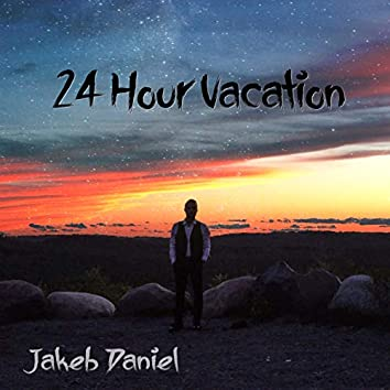 24 Hour Vacation