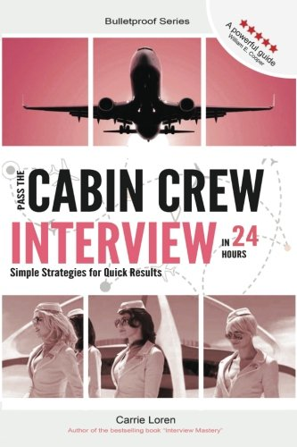 Pass the Cabin Crew Interview in 24 Hours: Simple Strategies for Quick Results