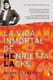 La vida inmortal de Henrietta Lacks: Murió de cáncer hace sesenta años, pero sus células siguen vivas... (Fuera de Colección)