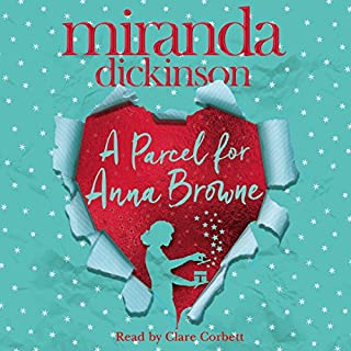 A Parcel for Anna Browne                   By:                                                                                                                                 Miranda Dickinson                               Narrated by:                                                                                                                                 Clare Corbett                      Length: 12 hrs and 42 mins     61 ratings     Overall 4.0