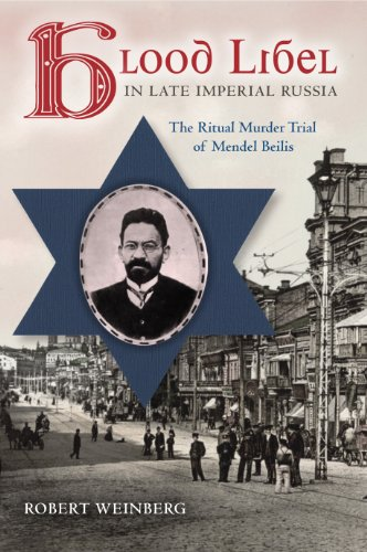 Blood Libel in Late Imperial Russia: The Ritual Murder Trial of Mendel Beilis (Indiana-Michigan Series in Russian and East European Studies) (English Edition)