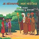 Je découvre mon héritage: 4 grands personnages Africains
