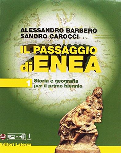Il passaggio di Enea. Per le Scuole superiori. Con e-book. Con espansione online. Con Libro: Atlante ieri e oggi (Vol. 1)