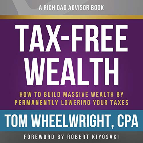 Rich Dad Advisors: Tax-Free Wealth, 2nd Edition  By  cover art