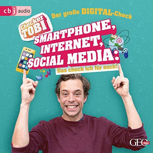 Checker Tobi - Der große Digital-Check. Smartphone, Internet, Social Media - Das check ich für euch! cover art