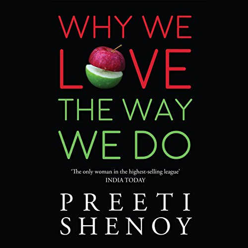 Why We Love the Way We Do                   By:                                                                                                                                 Preeti Shenoy                               Narrated by:                                                                                                                                 Bhavnisha Parmar                      Length: 6 hrs and 19 mins     1 rating     Overall 5.0