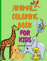 Animals Coloring Book For Kids: Amazing Coloring Book for Boys and Girls Ages 3-8: Includes Farm Animals, Sea Animals, Forest Animals and Jungle Animals: Amazing Coloring Book for Boys and Girls Ages 3-8: Includes Farm Animals, Sea Animals and Jungle Animals