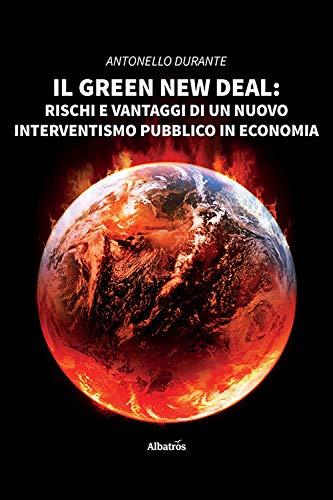 Il green new deal. Rischi e vantaggi di un nuovo interventismo pubblico in economia
