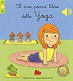 Il mio primo libro di yoga. Libro sonoro. Ediz. a colori