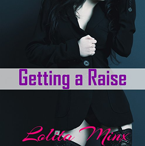 Getting a Raise     An Older Man Younger Woman Billionaire MFMM Experience (eXplicitTales Group Fun, Book 5)              By:                                                                                                                                 Lolita Minx                               Narrated by:                                                                                                                                 Sarah Ramon                      Length: 21 mins     Not rated yet     Overall 0.0