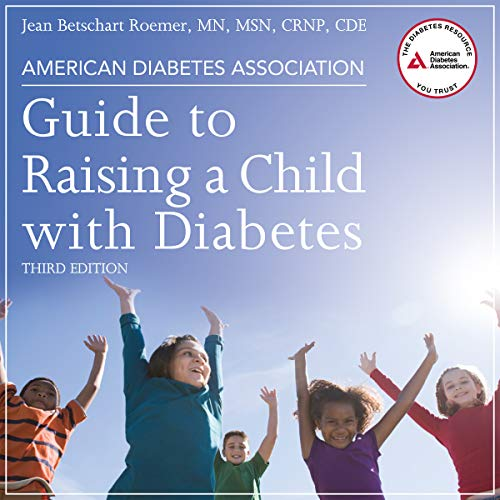 American Diabetes Association Guide to Raising a Child with Diabetes, Third Edition audiobook cover art