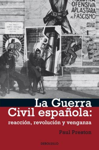 La Guerra civil española: reacción, revolución y venganza (Spanish Edition)