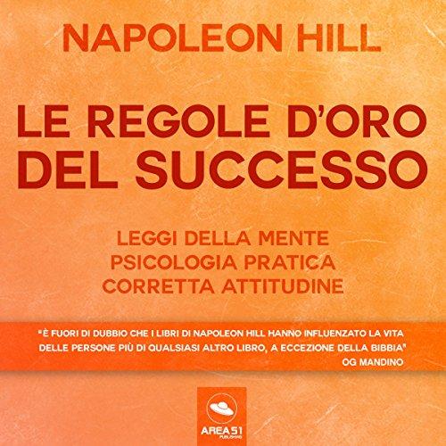 Le Regole d'Oro del successo | Napoleon Hill