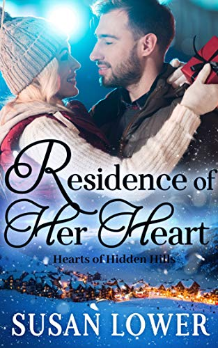 Residence of Her Heart (Hearts of Hidden Hills Book 1) by [Susan Lower]