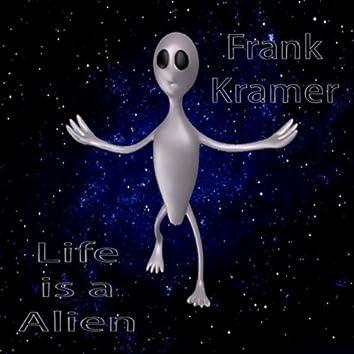 Life Is a Alien