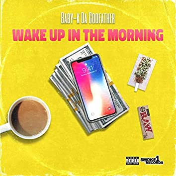 Wake up in the Morning (feat. D Young, Monty Bello L & Decrico)