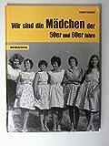 Wir sind die Mädchen der 50er und 60er Jahre