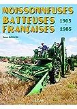 Moissonneuses batteuses françaises : 1905-1985