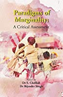 Paradigms of Marginality : A Critical sessment