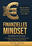 Finanzielles Mindset - Grundsätze der Gewinner: Vermögensaufbau mit Wertpapieren für Anfänger und Fortgeschrittene