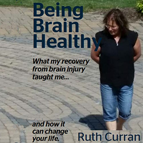 Being Brain Healthy audiobook cover art