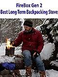 FireBox Gen 2 - Best Long Term Backpacking Stove