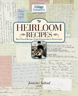 Heirloom Recipes An Ivillage Solutions Book Kindle Edition By Nelson Thomas Saltiel Jennifer Cookbooks Food Wine Kindle Ebooks Amazon Com