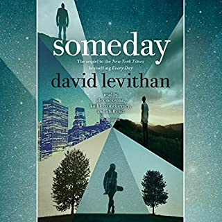 Someday                   Auteur(s):                                                                                                                                 David Levithan                               Narrateur(s):                                                                                                                                 Alex McKenna,                                                                                        Kathleen McInerney,                                                                                        full cast                      Durée: 11 h et 43 min     1 évaluation     Au global 5,0