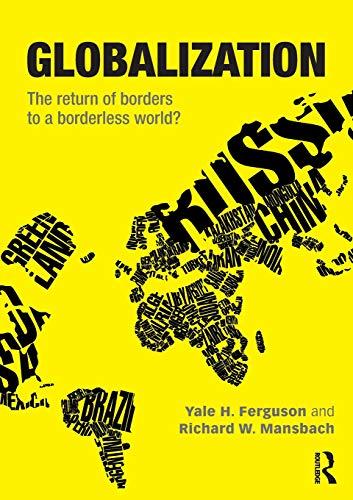 Globalization: The Return of Borders to a Borderless World?
